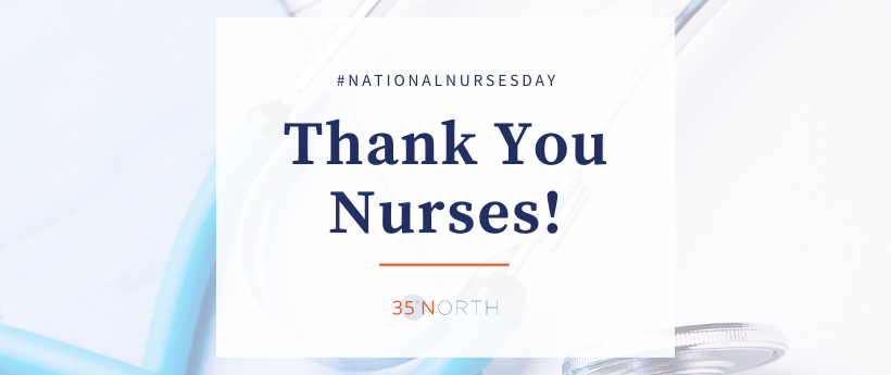 35 North Celebrates National Nurses Day