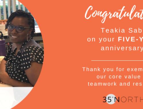 35 North Celebrates Teakia's Five-Year Anniversary!