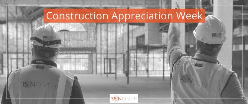 35 North Celebrates Construction Appreciation Week