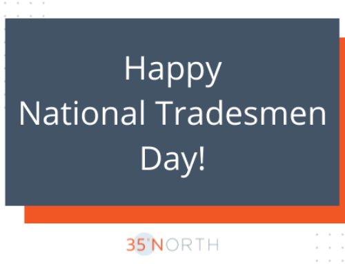 35 North Wants to Thank All Tradesmen on #NationalTradesmenDay!