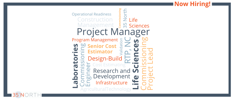 35 North is Hiring for Project Management Cost Estimating and Commissioning Positions
